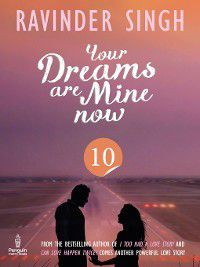 Your Dreams Are Mine Now, Part 10, Ravinder Singh