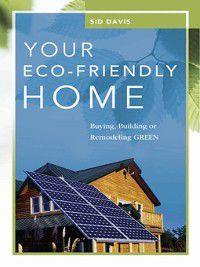 Your Eco-Friendly Home, Sid Davis