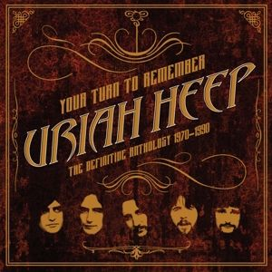 Your Turn To Remember:The Definitive Anthology 1970-1990, Uriah Heep
