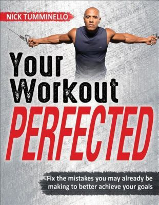 Your Workout Perfected, Nick Tumminello