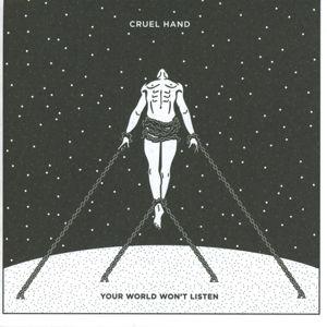 Your World Wont Listen, Cruel Hand