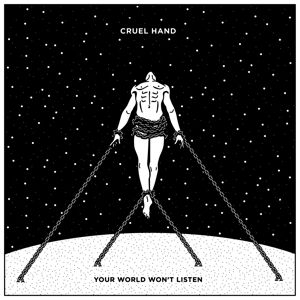 Your World Wont Listen (Ltd.Vinyl), Cruel Hand
