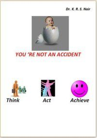 You're not an Accident, Dr. K.R.S. Nair