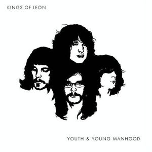 Youth And Young Manhood, Kings Of Leon