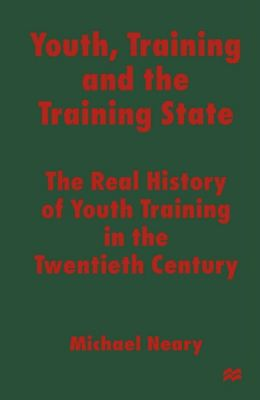 Youth, Training and the Training State, Michael Neary