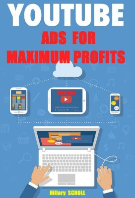 YOUTUBE ADS for MAXIMUM PROFITS, Hillary Scholl