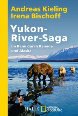 Yukon-River-Saga, Andreas Kieling, Irena Bischoff