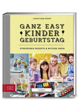 Yummy! Ganz easy Kindergeburtstag - Christiane Kührt |