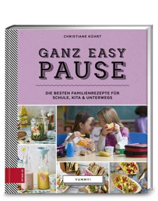Yummy! Ganz easy Pause - Christiane Kührt  