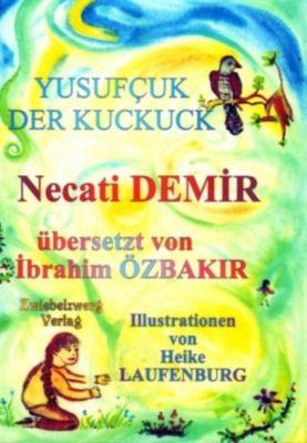 Yusufzuk - Der Kuckuck, Necati Demir