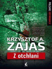 Z otchłani, Krzysztof A. Zajas