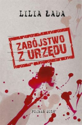 Zabójstwo z urzędu, Lilia Łada