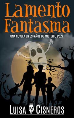 Zach Dane, detective de lo sobrenatural, libros de misterio: Lamento Fantasma: Una novela en español de misterio cozy (Zach Dane, detective de lo sobrenatural, libros de misterio, #1), Luisa M. Cisneros