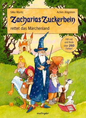 Zacharias Zuckerbein rettet das Märchenland, Silke Moritz, Achim Ahlgrimm