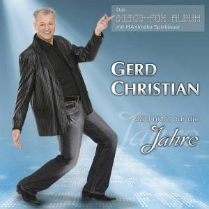 Zähl Nicht Nur Die Jahre, Gerd Christian