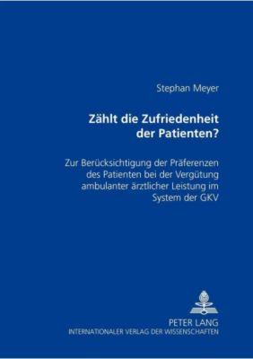 Zählt die Zufriedenheit des Patienten?, Stephan Meyer