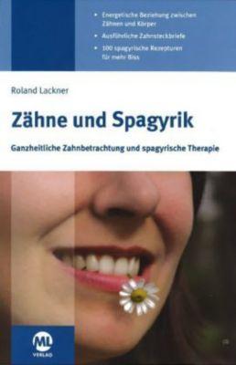 Zähne Und Spagyrik Buch Von Roland Lackner Versandkostenfrei