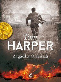 Zagadka Orfeusza, Tom Harper