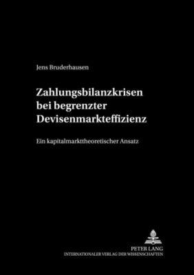 Zahlungsbilanzkrisen bei begrenzter Devisenmarkteffizienz, Jens Bruderhausen