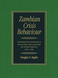 Zambian Crisis Behaviour, Douglas G. Anglin