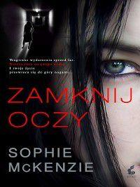 Zamknij oczy, Sophie McKenzie