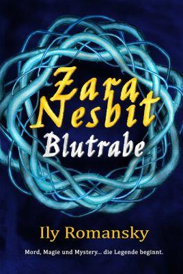 Zara Nesbit: Zara Nesbit - Blutrabe, Ily Romansky