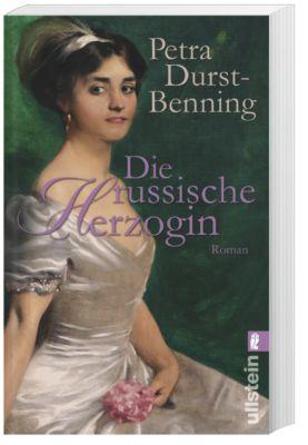 Zarentochter Trilogie Band 3: Die russische Herzogin - Petra Durst-Benning pdf epub