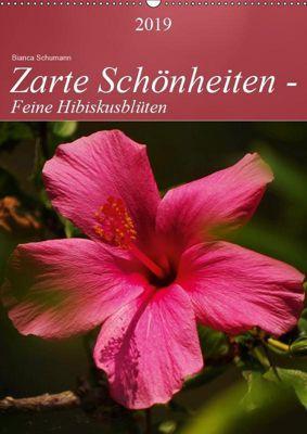Zarte Schönheiten - Feine HibiskusblütenAT-Version (Wandkalender 2019 DIN A2 hoch), Bianca Schumann