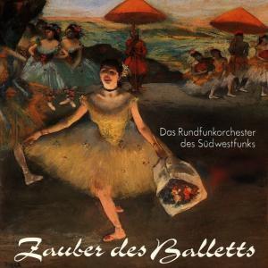 Zauber Des Balletts, Rundfunkorchester des Südwestfunks Kaiserslautern