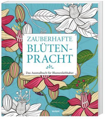 Zauberhafte Blütenpracht  - Das Ausmalbuch für Blumenliebhaber