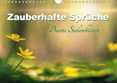 Zauberhafte Sprüche - Bunte Seelenblüten (Wandkalender 2019 DIN A4 quer), Monika Felber