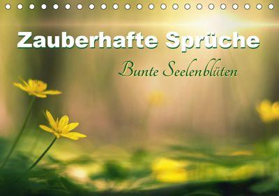 Zauberhafte Sprüche - Bunte Seelenblüten (Tischkalender 2019 DIN A5 quer), Monika Felber