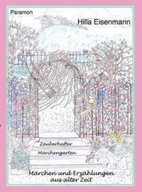 Zauberhafter Märchengarten, Hilla Eisenmann
