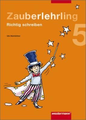Zauberlehrling - Richtig schreiben: 5. Schuljahr, Arbeitsheft