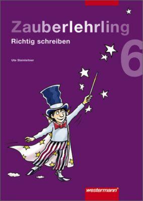 Zauberlehrling - Richtig schreiben: 6. Schuljahr, Arbeitsheft