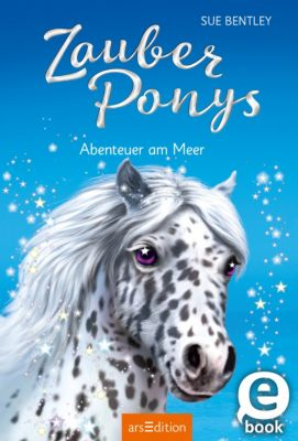 Zauberponys: Zauberponys - Abenteuer am Meer, Sue Bentley