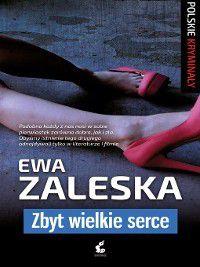 Zbyt wielkie serce, Ewa Zaleska