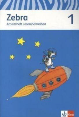 Zebra, Ausgabe ab 2011: 1. Schuljahr, Arbeitsheft Lesen/Schreiben