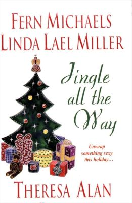 Zebra: Jingle All The Way, Fern Michaels, Theresa Alan, Linda Lael Miller, Jane Blackwood