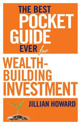 Zebra Press: The Best Pocket Guide Ever for Wealth-building Investment, Jillian Howard