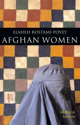 Zed Books: Afghan Women, Elaheh Rostami-Povey
