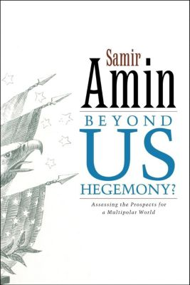 Zed Books: Beyond US Hegemony, Samir Amin