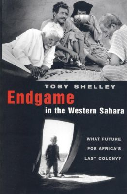 Zed Books: Endgame in the Western Sahara, Toby Shelley