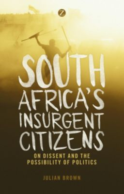 Zed Books: South Africa's Insurgent Citizens, Doctor Julian Brown