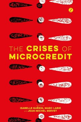 Zed Books: The Crises of Microcredit