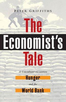 Zed Books: The Economist's Tale, Peter Griffiths