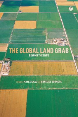 Zed Books: The Global Land Grab, Mayke Kaag, Annelies Zoomers