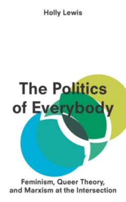 Zed Books: The Politics of Everybody, Assistant Professor Holly Lewis