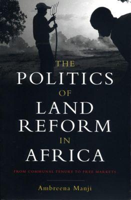 Zed Books: The Politics of Land Reform in Africa, Doctor Ambreena Manji