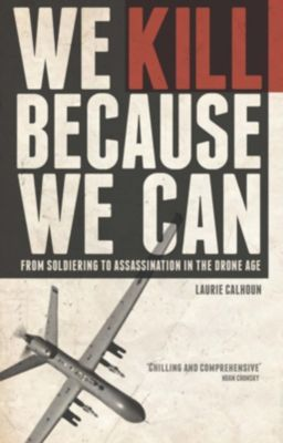 Zed Books: We Kill Because We Can, Laurie Calhoun